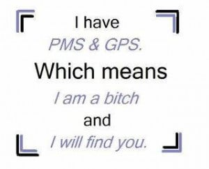 Name: I have PMS and GPS.jpgViews: 1578Size: 10.3 KB