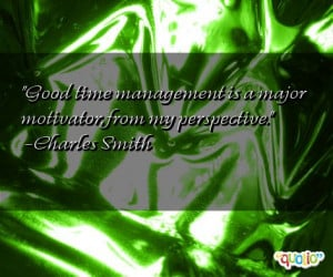 Good time management is a major motivator, from my perspective ...