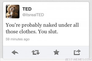 ted #ted quotes #funny #lol #truth