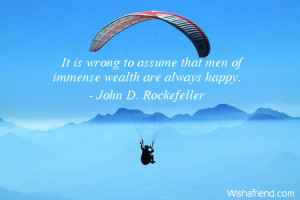 rockefeller quotes it is wrong to assume that men of immense wealth ...