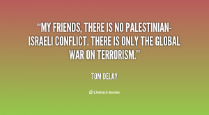 My friends, there is no Palestinian-Israeli conflict. There is only ...