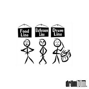Food line, bathroom line, drumline.