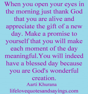 ... Just Thank God That You Are Alive And Appreciate The Gift Of A New Day