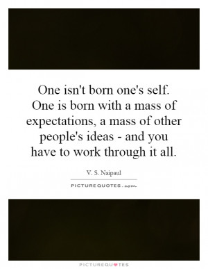 people 39 s ideas and you have to work through it all Picture Quote 1