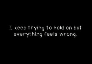 feelings, life, people, quotes, text, try, wrong