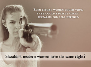 Even before women could vote, they could legally carry firearms for ...