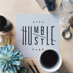 "lovegoodtype:""Stay Humble Hustle Hard"" by Jennet Liaw #goodtype"