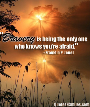 being the-only-one-who-knows-your-afraid-bravery-picture-quote