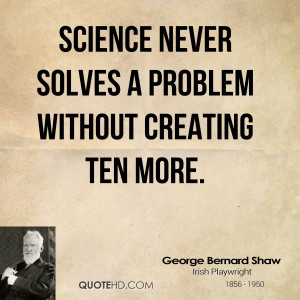 George Bernard Shaw Science Quotes