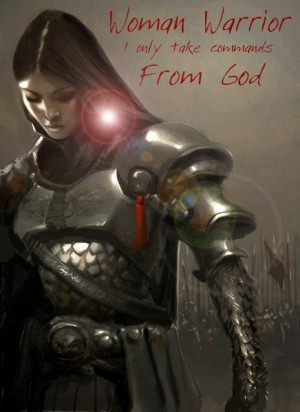 THE WARRIOR WOMAN OF GOD!