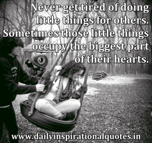 ... tired of doing little things for others. Sometimes… ( Relationship