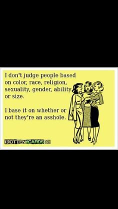 ... applies to stupid, ignorant, self centered, rude and arrogant people