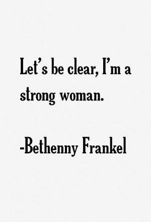 Let 39 s be clear I 39 m a strong woman