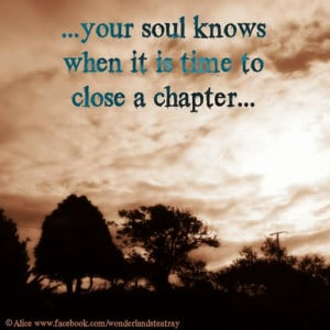closing chapters...aww I think this is true for all areas of life. If ...