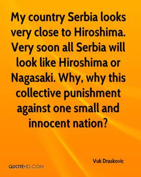 ... Nagasaki. Why, why this collective punishment against one small and