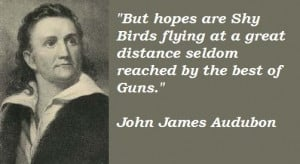 John james audubon famous quotes 2