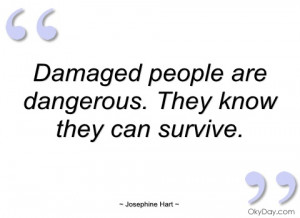 damaged people are dangerous josephine hart