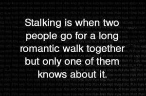 Funny Quotes About Stalking