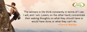 The winners in life think constantly in terms of I can, I will, and I ...
