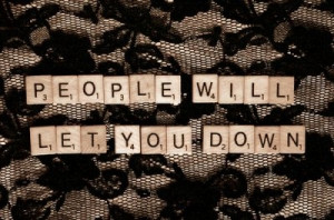 let you down, people, quotes, sad, typography