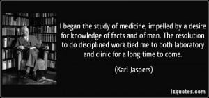 began the study of medicine, impelled by a desire for knowledge of ...