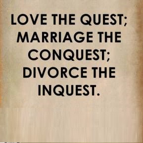 helen-rowland-quote-love-the-quest-marriage-the-conquest-divorce-the