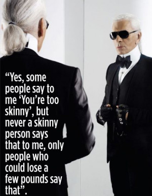 Karl Lagerfeld, Chanel, Quote, skinny, fat