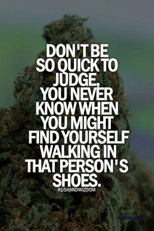 Even if somebody misjudges you don't be ashamed. You should feel sorry ...