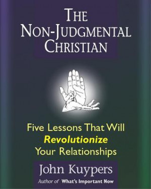 """Start by marking """"The Non Judgmental Christian: Five Lessons That ..."""