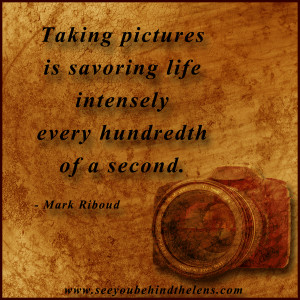 Quotes About Pictures Capturing Memories Beauty quotes & sayings