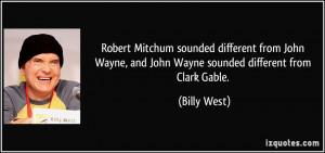 Robert Mitchum sounded different from John Wayne, and John Wayne ...