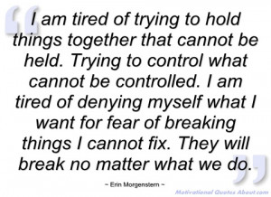 am tired of trying to hold things erin morgenstern