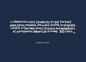 ... citizens and members of a prosperous American economy. – Bill Gates