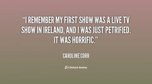 remember my first show was a live TV show in Ireland, and I was just ...