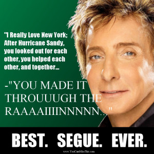 Barry Manilow wins Best Segue Ever Award