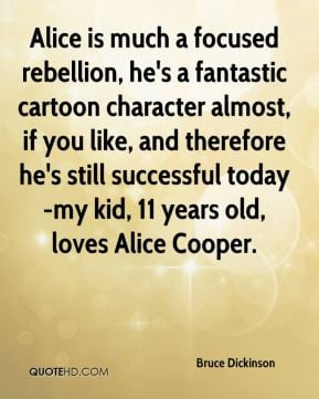 Bruce Dickinson - Alice is much a focused rebellion, he's a fantastic ...