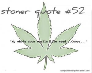 Stoner Quotes ☮