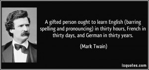 gifted person ought to learn English (barring spelling and ...