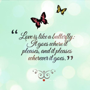 Love is like a butterfly quote
