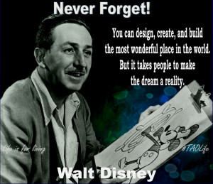 ... takes people to make the dream a reality! Walt Disney #quote #taolife