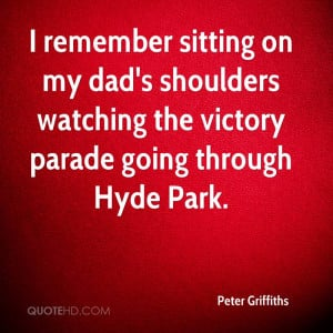 remember sitting on my dad's shoulders watching the victory parade ...