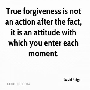David Ridge Forgiveness Quotes