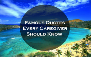 Mojo for Caregivers – Quotes for Caregivers – Famous Sayings ...