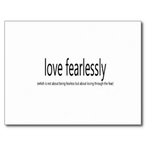 Love Fearlessly saying Quote art Post Cards