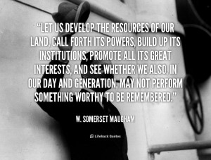 ... we also, in our day and generation, may not perform something worthy