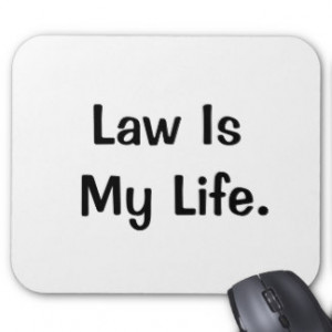 law_is_my_life_profound_motivational_lawyer_quote_mouse_pad ...