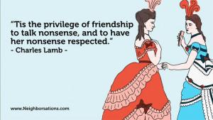 ... friends #neighbors #frieghbors #quotes #charleslamb #friendship