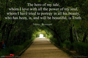 The Hero Of My Tale, whom i love with all the power of my soul, whom i ...