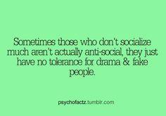 Ya! I'm not anti-social, i just don't like dumb people.....