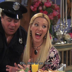 Phoebe Buffay Bachelorette party Friends Tv show Quotes